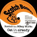 Rootah ft Mikey Murka - Get it already / She gone