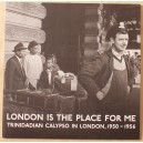 Trinidadian Calypso In London 1950-56 -  London Is The Place For Me