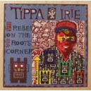 Tippa Irie ‎– Rebel On The Roots Corner