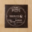 Pure Niceness Meets BRAINLESS CD