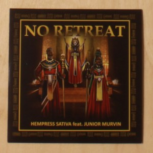 Hempress Sativa ft Junior Murvin - No Retreat 7""