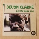 Devon Clarke ‎– Call Me Bobo Saw - Bent Backs Records