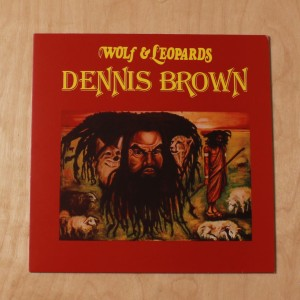 Dennis Brown ‎– Wolf & Leopards