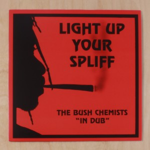 The Bush Chemists ‎– Light Up Your Spliff