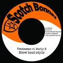 Tradesman Ft. Parly B - Know Bout Style 7""